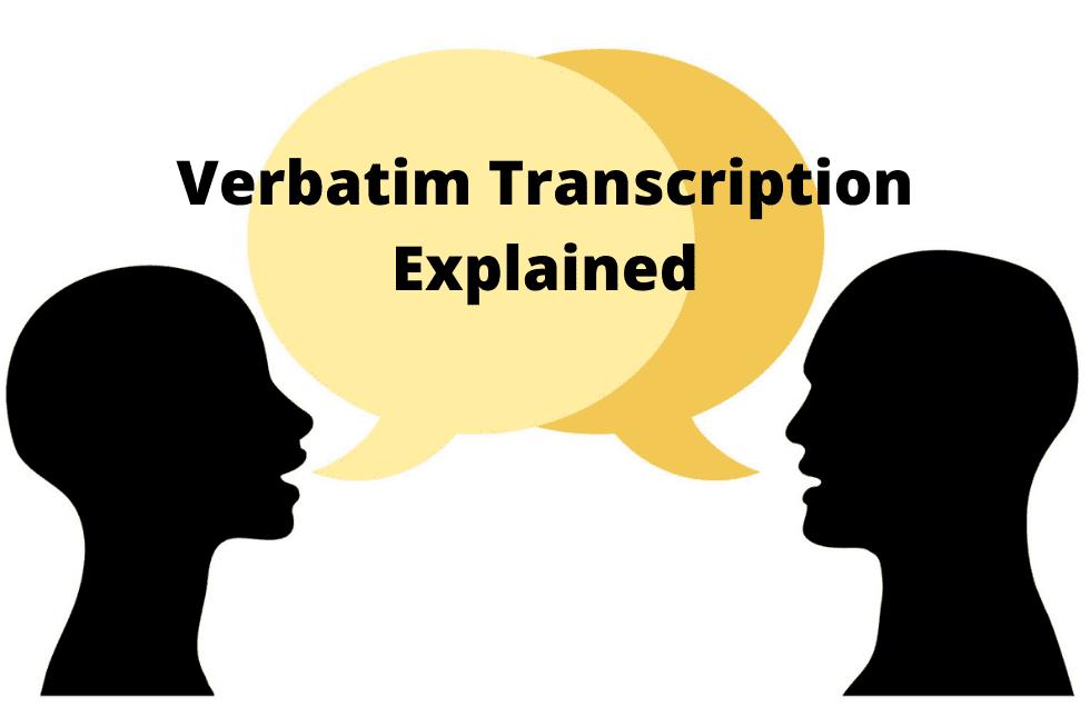 General Transcription vs. Verbatim: What's the Difference?